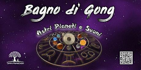Bagno di Gong - Astri, Pianeti e Suoni biglietti