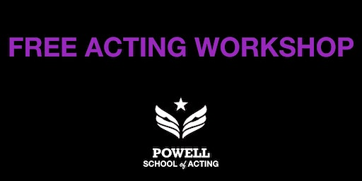 Free Actors Workshop - Acting Coach William A. Powell (SAG)