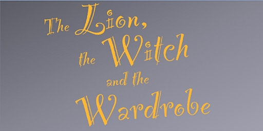 """LCH presents """"The Lion, the Witch, and the Wardrobe"""" - Sat. SHOW ONLY"""