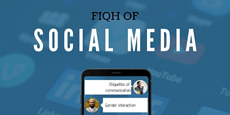 The Fiqh of Social Media tickets