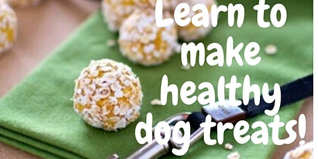 Learn How to Make Healthy Dog Treats tickets