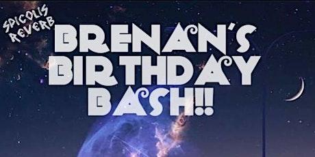 Brenan's Birthday Bash: All March Birthdays Get In Free! tickets