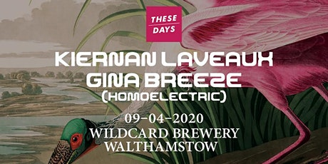 These Days: Kiernan Laveaux and Gina Breeze tickets