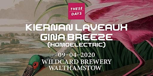 These Days: Kiernan Laveaux and Gina Breeze