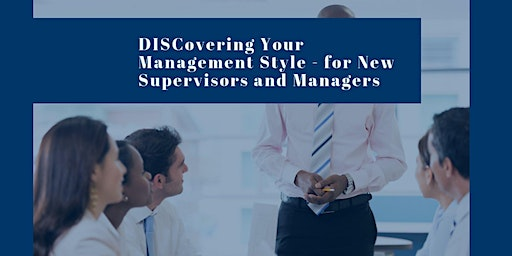 Discovering Your Management Style - for New Supervisors and Managers