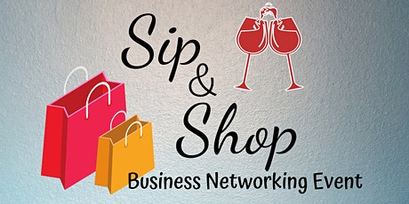 Sip 'n' Shop Business Networking Event tickets