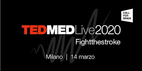 TEDMED LIVE 2020 #FIGHTTHESTROKE biglietti