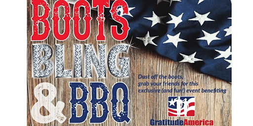 Boots, Bling, and BBQ (Benefiting GratitudeAmerica)