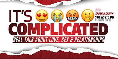 IT'S COMPLICATED: Real Talk About Love, Sex & Relationships