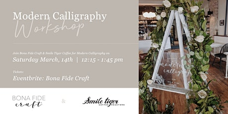 Modern Calligraphy Workshop at Smile Tiger | Hosted by @BonaFideCraft tickets