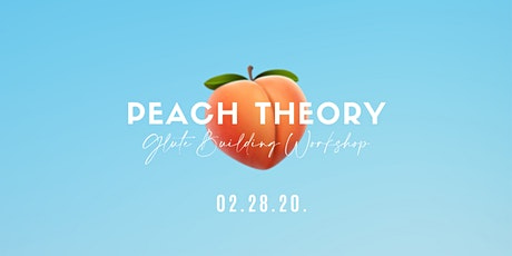 Peach Theory - Glute Building Workshop tickets