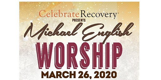 BE HOPE CELEBRATE RECOVERY RESOURCE FAIR & WORSHIP with MICHAEL ENGLISH