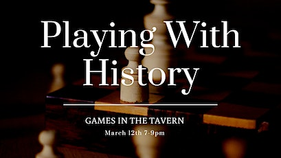 Playing with History: Games in the Tavern tickets