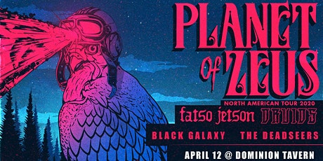 Planet of Zeus, Fatso Jetson, Druids, Black Galaxy tickets