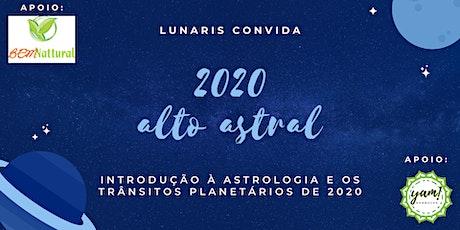 2020 Alto Astral • Introdução à Astrologia + trânsitos planetários de 2020 ingressos