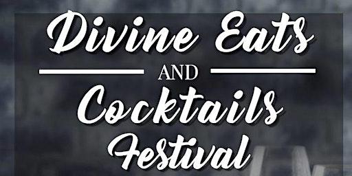 Divine Eats & Cocktails Festival