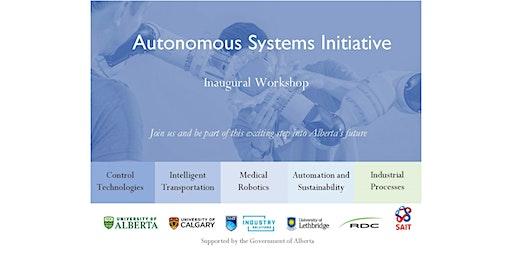 Autonomous Systems Initiative Inaugural Workshop