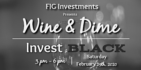 Wine and Dime: Invest BLACK tickets