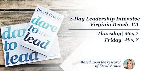 Dare to Lead™ Virginia Beach, VA - Leadership Intensive - May 2020 tickets
