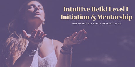 Intuitive Reiki Level I ~ Initiation & Mentorship tickets