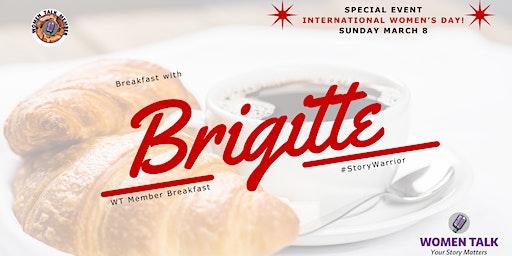 Breakfast With Brigitte ~ Women Talk's Founder
