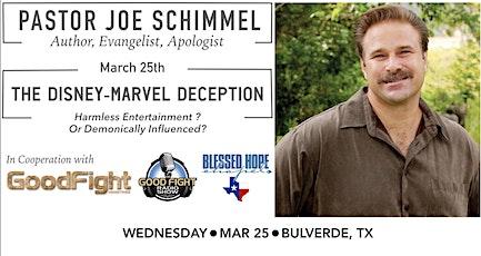 The Disney-Marvel Deception | Speaker, Pastor Joe Schimmel (Bulverde, TX) tickets