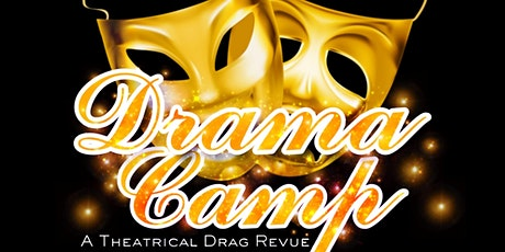 Drama Camp: A Theatrical Drag Revue tickets