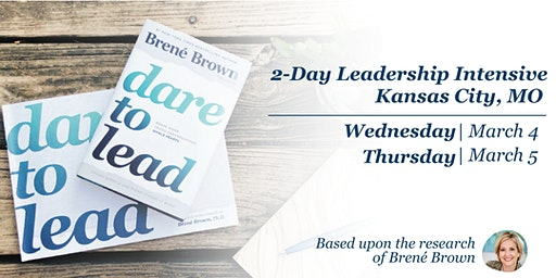 Dare to Lead™ Kansas City - Leadership Intensive - March 2020