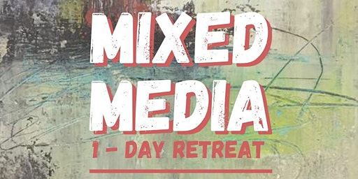 Mixed Media - 1 Day Retreat