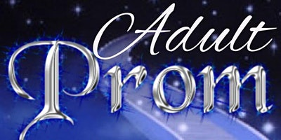 A Night To Remember (Adult Prom)