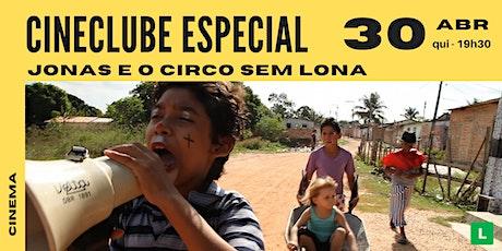 Jonas e o circo sem lona | Cineclube Especial Sesc Canoas ingressos