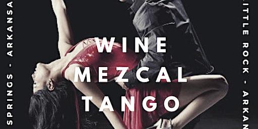 Wine, Mezcal & Tango Hot Springs