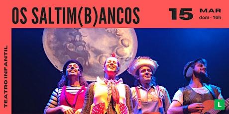Os Saltim(b)ancos   Teatro Sesc Canoas ingressos