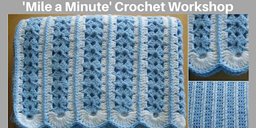 'Mile A Minute' Crochet Workshop