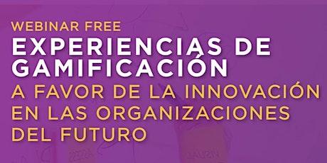 FREE WEBINAR: Experencias de gamificación a favor de la innovación entradas