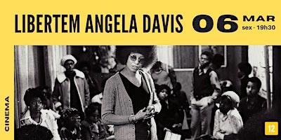 Libertem Angela Davis | Cinema Sesc Canoas