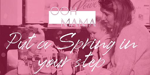 Ooh Mama's Put a Spring in Your Step!