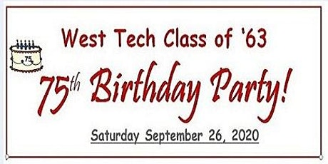 West Tech Class of 1963	-   75th Birthday Party tickets