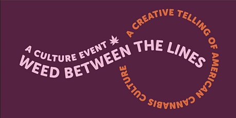 Weed Between the Lines: Cannabis Networking & Creative Collective tickets