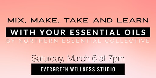 Mix, Make, Take and Learn with doTERRA Essential Oils