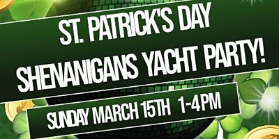 St. Patrick's Day Shenanigan's Yacht Party Cruise