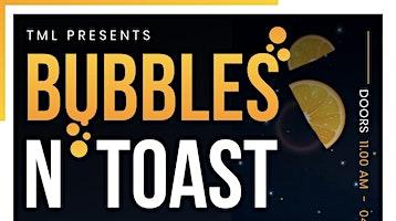 TML presents  'Bubbles N'Toast'