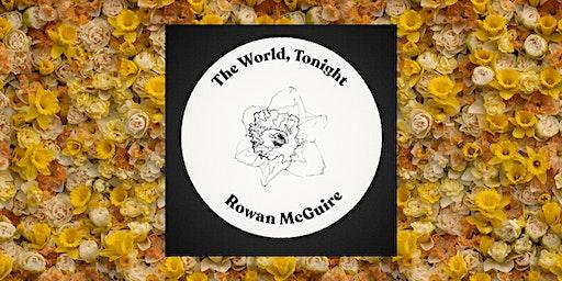 "Rowan McGuire ""The World, Tonight""  Single Release Party"