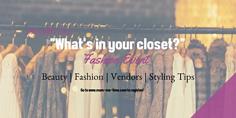 """What's in your closet?"" Fashion Event tickets"
