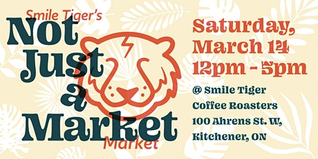 Smile Tiger's Not Just A Market... market tickets