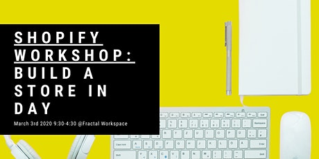 Shopify Workshop: Build A Store In A Day tickets