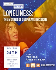 Loneliness: The Mother of Desperate Decisions tickets