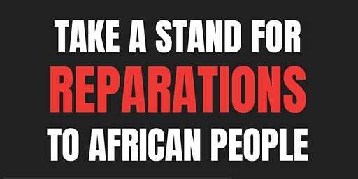 Take a Stand of Reparations to African People