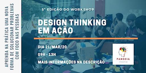 Workshop Design Thinking em Ação _ 5ª Edição