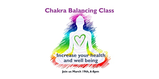 Chakra Balancing to Increase Your Health and Wellbeing